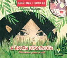 a bruxa discordia. cancions para a paz (inclue cd)-carmen gil-9788498656459