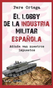 el lobby de la industria militar española-pere ortega-9788498886559
