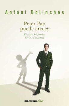 peter pan puede crecer: el viaje del hombre hacia la madurez-antoni bolinches-9788499088259
