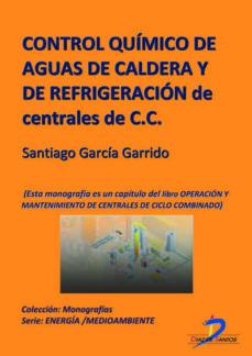 control químico de aguas de caldera y de refrigeración de centrales de ciclo combinado (ebook)-santiago garcía garrido-9788499692159