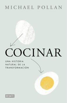 cocinar: una historia sobre la transformacion-michael pollan-9788499923659