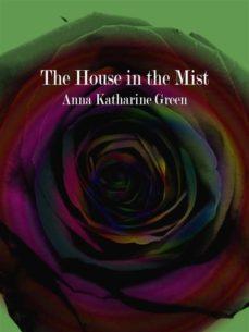 the house in the mist (ebook)-anna katharine green-9788827535059