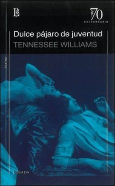 Descargar ebooks epub gratis DULCE PAJARO DE JUVENTUD  de TENNESSEE WILLIAMS