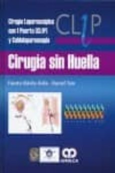 Descargar el libro completo de google CIRUGIA SIN HUELLA: CIRUGIA LAPAROSCOPICA CON 1 PUERTO (CL1P) Y C ULDOLAPAROSCOPIA + 9 DVD S (2ª ED.) de FAUSTO DAVILA AVILA, DANIEL TSIN DJVU PDB FB2