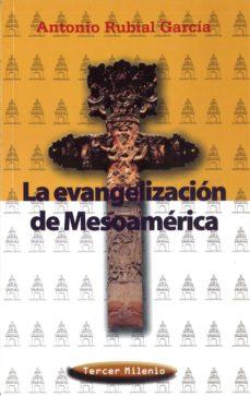 Elmonolitodigital.es La Evangelizacion De Mesoamerica Image