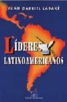 LIDERES LATINOAMERICANOS - JUAN GABRIEL LABAKE | Adahalicante.org