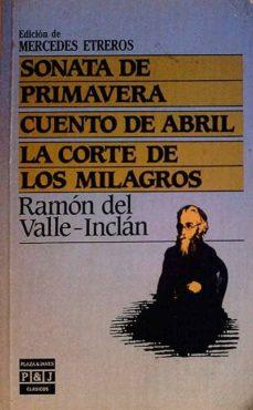 Javiercoterillo.es Sonata De Primavera, Cuento De Abril, La Corte De Los Milagros Image