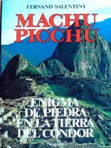 Valentifaineros20015.es Machu Picchu. Enigma De Piedra En La Tierra Del Condor Image