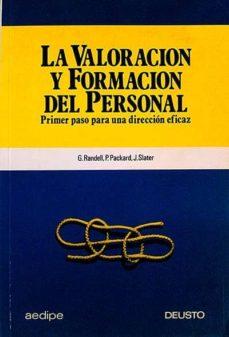LA VALORACIÓN Y FORMACIÓN DEL PERSONAL. - R./ PACKARD, P./ SLATER, J., RANDELL | Adahalicante.org