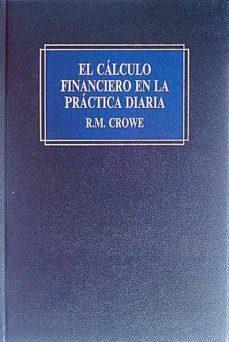 EL CÁLCULO FINANCIERO EN LA PRÁCTICA DIARIA - ROBERT M. CROWE | Triangledh.org