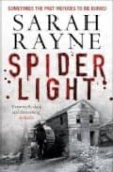 Descarga gratuita de libro online. SPIDER LIGHT de SARAH RAYNE