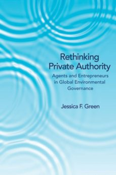 rethinking private authority (ebook)-jessica f. green-9781400848669