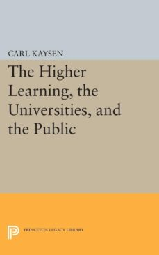 the higher learning, the universities, and the public (ebook)-carl kaysen-9781400875269