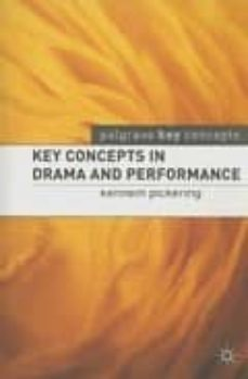 key concepts in drama and performance-kenneth pickering-9781403934369
