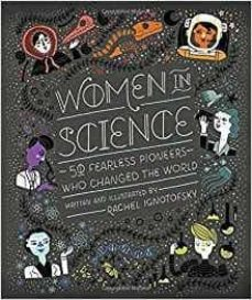 women in science: 50 fearless pioneers who changed the world-rachel ignotofsky-9781607749769