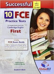 Descargar epub ebooks gratis SUCCESSFUL CAMBRIDGE ENGLISH FIRST-FCE-NEW 2015 FORMAT-STUDENT S BOOK: 10 COMPLETE PRACTICE TESTS FOR THE CAMBRIDGE ENGLISH FIRST - FCE PDF