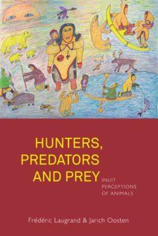 hunters, predators and prey (ebook)-frédéric laugrand-jarich oosten-9781782384069