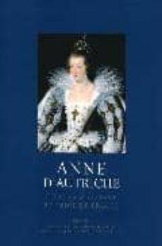 anne d autriche: infante d espagne et reine de france-chantal grell-9782262031169