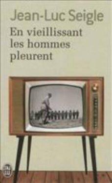 Libros de texto para descarga digital. EN VIEILLISSANT LES HOMMES PLEURENT SUIVI DE L IMAGINOT 9782290058169 de JEAN-LUC SEIGLE PDB