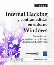internal hacking y contramedidas en entorno windows: pirateo interno, medidas de proteccion, desarrollo de herramientas (2ª ed.)-philippe kapfer-9782409012969