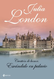 escandalo en palacio (cuestion de honor nº 3)-julia london-9788408098669