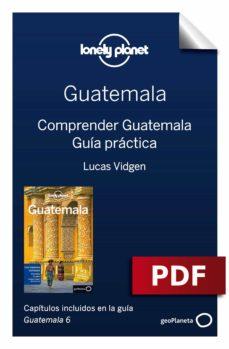 guatemala 6. comprender y guía práctica (ebook)-lucas vidgen-daniel c. schechter-9788408186069