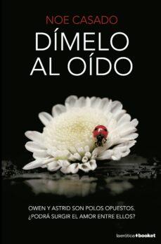 Libros gratis para descargar en el teléfono android. DIMELO AL OIDO en español 9788408195269 de NOE CASADO ePub RTF PDB