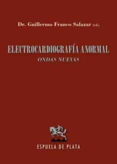 Descarga gratuita de revistas ebooks ELECTROCARDIOGRAFIA ANORMAL en español RTF MOBI CHM 9788415177869 de GUILLERMO FRANCO SALAZAR