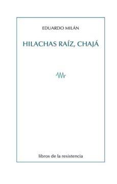 HILACHAS RAÍZ, CHAJÁ - EDUARDO MILAN   Adahalicante.org