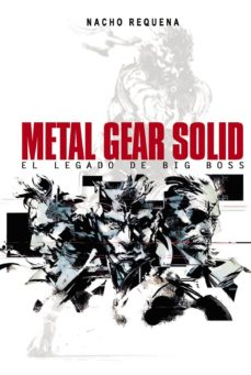 metal gear solid: el legado de big boss-nacho requena molina-9788415932369