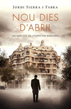 Ebook descarga gratuita archivo jar NOU DIES D ABRIL (INSPECTOR MASCARELL 6) (Spanish Edition)