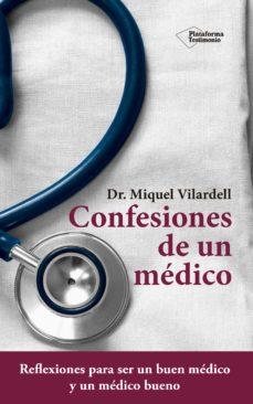 Las mejores descargas gratuitas de libros electrónicos CONFESIONES DE UN MÉDICO (Spanish Edition) 9788416620869 FB2 iBook DJVU de MIQUEL VILARDELL