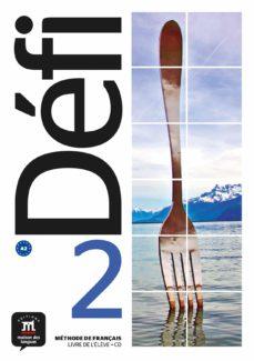 Descarga de libros electrónicos de larga distancia. DÉFI 2 LIVRE DE L ÉLÈVE + CD. A2 9788416657469 (Literatura española) ePub DJVU