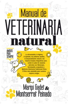 Descargar libro a ipod MANUAL DE VETERINARIA NATURAL de MARIPI GADET, MONTSERRAT PEINADO