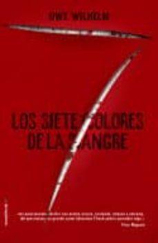 Descargador de libros de Google gratis en línea LOS SIETE COLORES DE LA SANGRE de UWE WILHELM 9788417092269 (Literatura española) CHM FB2 PDF