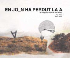Upgrade6a.es En Joan Ha Perdut La A. Un Viatge Per L Obra De Joan Brossa Image