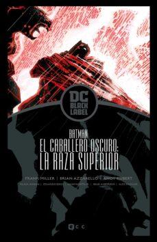 Upgrade6a.es Batman: El Regreso Del Caballero Oscuro - La Raza Superior &Amp;#x020 13; Biblioteca Dc Black Label Image