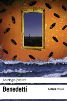 Buenos libros electrónicos de descarga gratuita ANTOLOGIA POETICA (Literatura española) de MARIO BENEDETTI