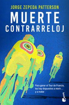 Libros gratis descargas de cd MUERTE CONTRARRELOJ de JORGE ZEPEDA PATTERSON (Spanish Edition) 9788423355969