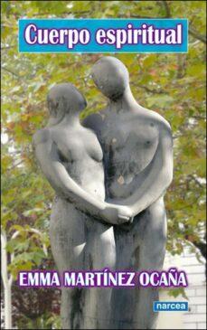 cuerpo espiritual-emma martinez ocaña-9788427716469