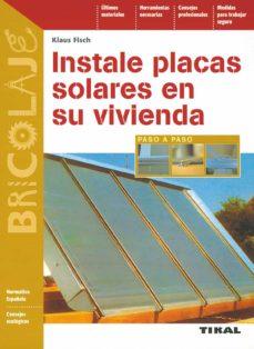Descargar libros en línea ebooks INSTALE PLACAS SOLARES EN SU VIVIENDA de KLAUS FISCH