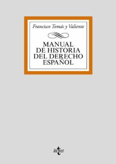 manual de historia del derecho español (4ª ed.)-francisco tomas y valiente-9788430910069