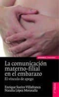 Libros electrónicos descargables gratis para teléfono COMUNICACION MATERNO-FILIAL EN EL EMBARAZO: EL VINCULO DE APEGO (2ª ED.) in Spanish 9788431327569 de NATALIA LOPEZ MORATALLA