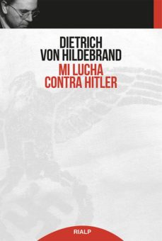 mi lucha contra hitler-dietrich von hildebrand-9788432146169