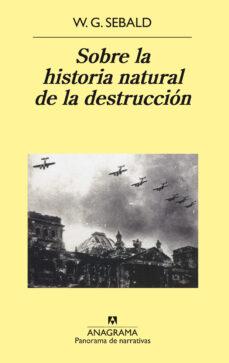 sobre la historia natural de la destruccion-w. g. sebald-9788433970169