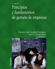 principios y fundamentos de gestión de empresas (ebook)-francisco jose gonzalez dominguez-juan domingo ganaza vargas-9788436829969