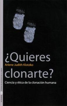 Descarga gratuita de libros electrónicos para ipod touch ¿QUIERES CLONARTE?: CIENCIA Y ETICA DE LA CLONACION HUMANA en español de ARLENE JUDITH KLOTZKO