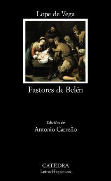 Los mejores libros para leer gratis PASTORES DE BELEN: PROSAS Y VERSOS DIVINOS de FELIX LOPE DE VEGA CARPIO 9788437627069 in Spanish RTF PDF FB2