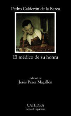 Libros de audio en línea para descargar gratis EL MEDICO DE SU HONRA de PEDRO CALDERON DE LA BARCA 9788437630069 (Literatura española)