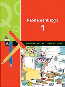 raonament logic 1. quaderns de capacitats basiques-9788441208469